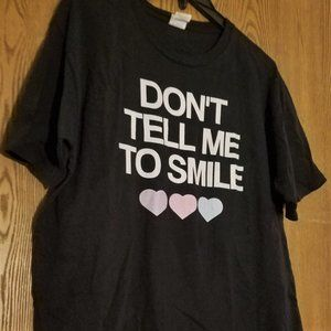 NWOT - Don't Tell Me To Smile Heart Tee